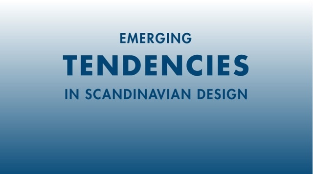 Emerging tendencies in Scandinavian design