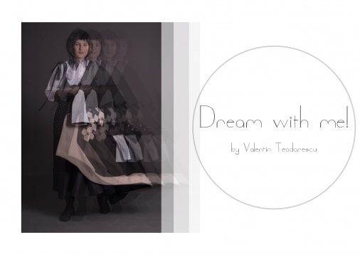 Valentin Teodorescu // Dream with me!