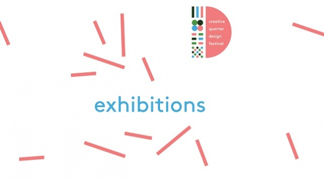Exhibitions // Creative Quarter Design Festival