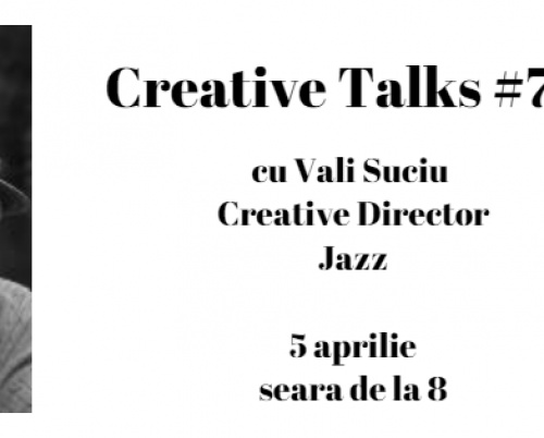 Creative Talks #7 - Vali Suciu